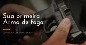 Como escolher a sua primeira arma