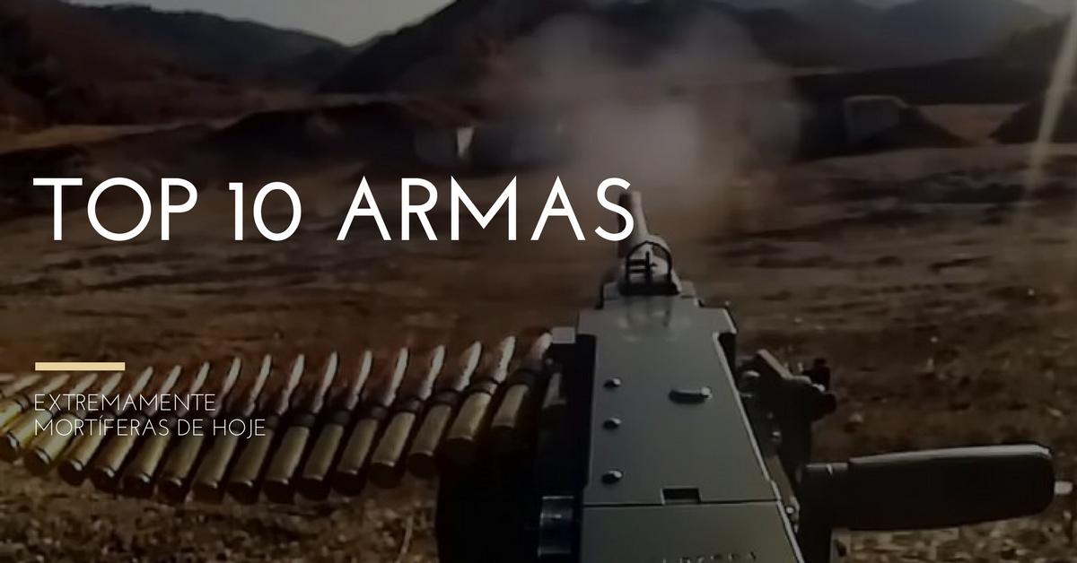 Top 10 Armas Mortíferas