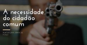 Declaração de efetiva necessidade para uso de arma de fogo
