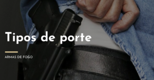 Conheça os tipos de porte de armas de fogo